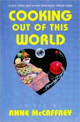 Cooking out of This World: A Science Fiction Cookbook