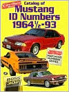 Catalog of Mustang I. D. Numbers, 1964 1/2-1993