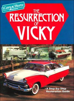 The Resurrection of Vicky: The Restoration of a 1955 Ford Crown Victoria