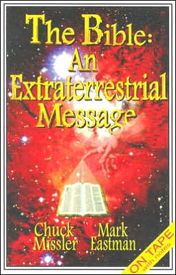 The Bible: An Extraterrestrial Message:an Extraterrestrial Message