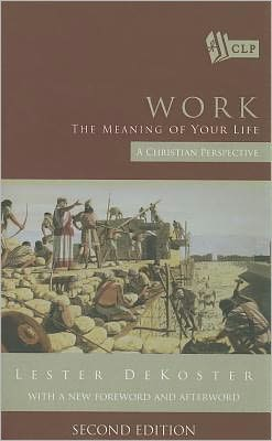 Work: The Meaning of Your Life: A Christian Perspective