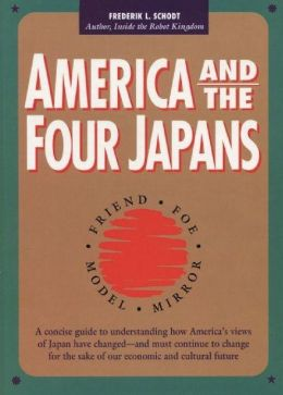 America and the Four Japans: Friend, Foe, Model, Mirror