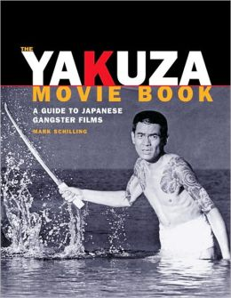 The Yakuza Movie Book: A Guide to Japanese Gangster FilmsF