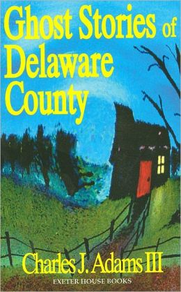 Ghost Stories of Delaware County