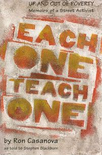 Each One Teach One: Up and out of Poverty: Memoirs of a Street Activist