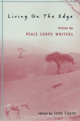 Living on the Edge: A Collection of Short Fiction by Peace Corps Writers