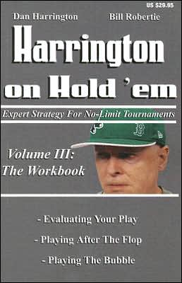 Harrington on Hold'em: Expert Strategies for No Limit Tournaments: Volume 3: The Workbook
