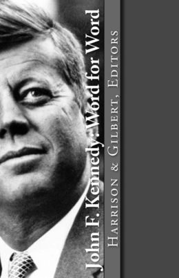 John F. Kennedy: Word for Word