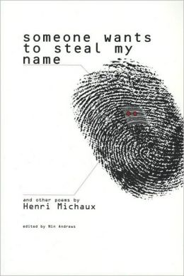 Someone Wants to Steal My Name: And Other Poems by Henri Michaux
