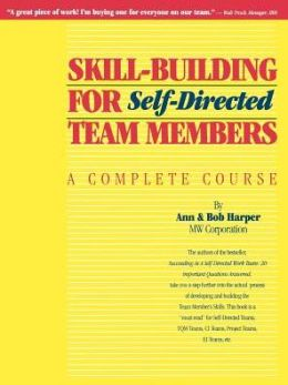 Skill-Building for Self-Directed Team Members: A Complete Course