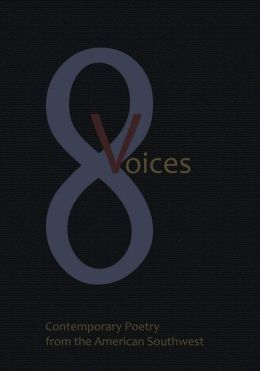 8 Voices: Contemporary Poetry from the American Southwest