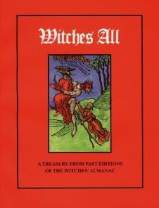 Witches All: A Treasury from Past Editions of The Witches' Almanac