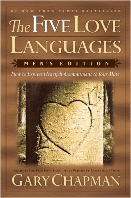 The 5 Love Languages, Men's Edition: How to Express Heartfelt Commitment to Your Mate