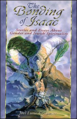 The Bonding of Isaac: Stories and Essays about Gender and Jewish Spirituality