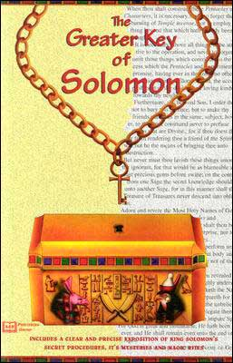 The Greater Key of Solomon: Including a Clear and Precise Exposition of King Solomon's Secret