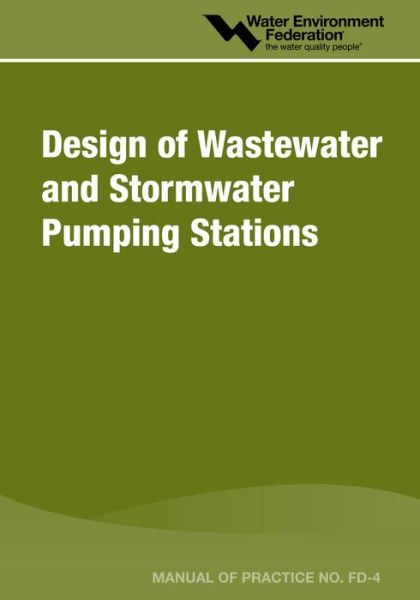 Design Of Wastewater And Stormwater Pumping Stations - Mop Fd-4