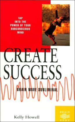Create Success: Brain Wave Sublimal
