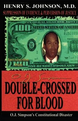 Double Crossed for Blood: O.J. Simpson's Constitutional Disaster