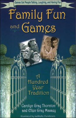 Family Fun and Games: A Hundred-Year Tradition