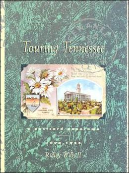 Touring Tennessee: A Postcard Panorama, 1898-1995