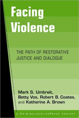 Facing Violence: The Path of Restorative Justice and Dialogue
