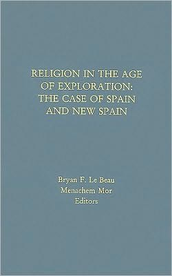 Religion in the Age of Exploration:: The Case of New Spain.