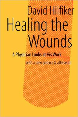Healing the Wounds: 2nd rev. ed.