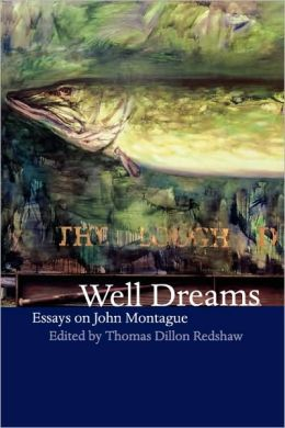 Well Dreams: Essays on John Montague