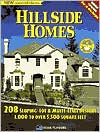 Hillside Homes; 208 Sloping Lot & Multi-Level Designs: 1,000 to Over 5,500 Square Feet