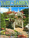 Yard and Garden Structures: 74 Easy-to-Build Designs for Gazebos, Sheds, Pool Houses, Playsets, Bridges and More!