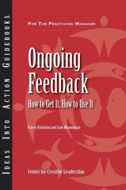 Ongoing Feedback: How to Get It, How to Use It