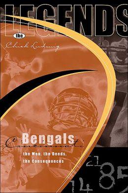 The Legends, Cincinnati Bengals: The Men, the Deeds, the Consequences