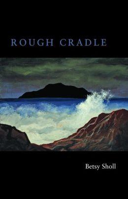 Rough Cradle
