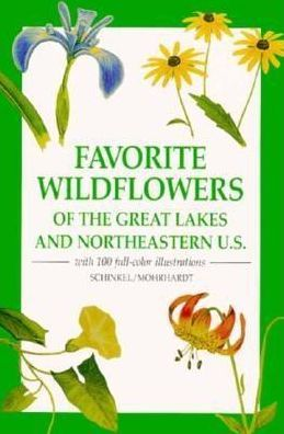 Favorite Wildflowers of the Great Lakes and the Northeastern U.S.