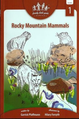 Rocky Mountain Mammals: Family Field Guide Series