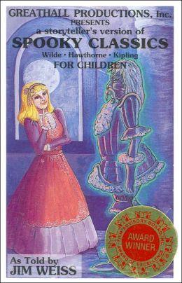 Spooky Classics for Children: The Canterville Ghost, Dr. Heidegger's Experiment, The Sending of Dana Da
