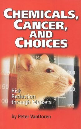 Chemicals, Cancer and Choices: Risk Reduction through Markets