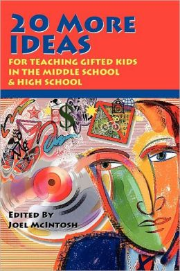 20 More Ideas: For Teaching Gifted Children in the Middle School and High School