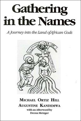 Gathering in the Names: A Journey into the Land of African Gods