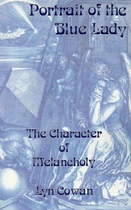 Portrait of the Blue Lady: The Character of Melancholy