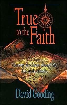 True to the Faith: Charting the Course through the Acts of the Apostles