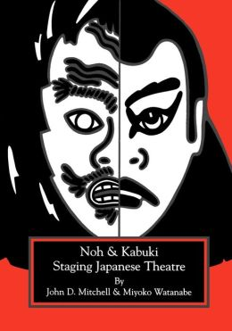 Staging Japanese Theatre: Noh and Kabuki