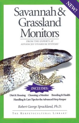 A Guide to the Care of Savannah and Grassland Monitors