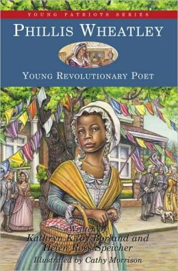 Phillis Wheatley: Young Revolutionary Poet