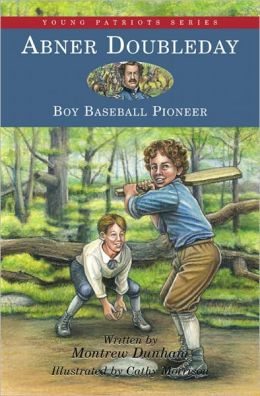 Abner Doubleday: Boy Baseball Pioneer