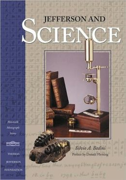 Jefferson and Science (The Monticello Monograph Series)