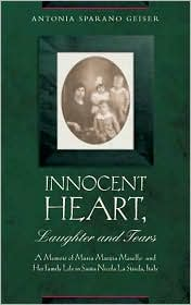 Innocent Heart, Laughter and Tears: A Memoir of Maria Marzia Maiello and Her Family Life in Santa Nicola la Strada, Italy