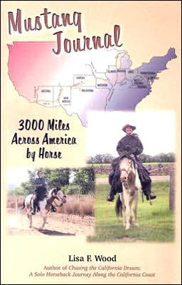 Mustang Journal: 3,000 Miles Across America by Horse