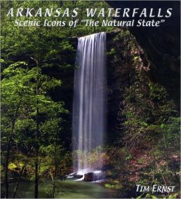 Arkansas Waterfalls: Scenic Icons of the Natural State