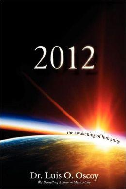 2012 - The Awakening Of Humanity